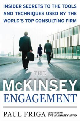 The McKinsey Engagement By Friga, Paul N.
