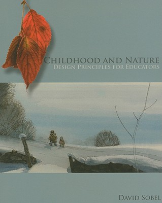Childhood and Nature By Sobel, David